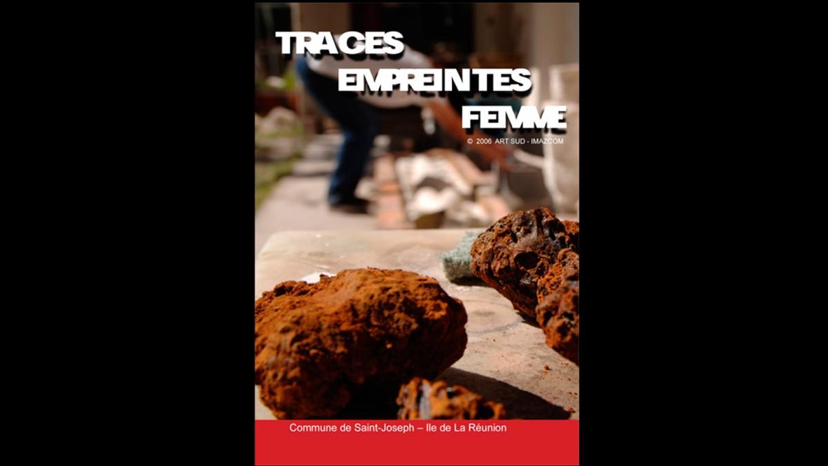 Traces, empreintes, femmes   Réalisation G.Turpin, Imazcom, 2006