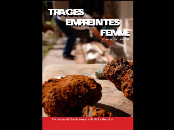 Traces, empreintes, femmes | Réalisation G.Turpin, Imazcom, 2006